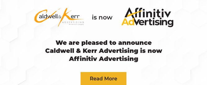 We are pleased to announce CK Advertising is now Affinitiv Advertising